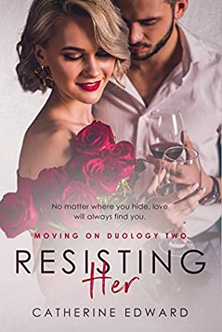 Resisting Her (Moving On Duology Book 2)
