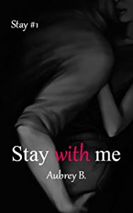 Stay with me (Stay, #1)