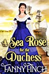 A Sea Rose for the Duchess