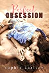Perfect Obsession (Perfect, #2)