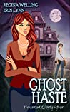 Ghost Haste (Haunted Everly After #4)