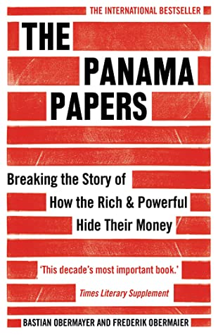 The Panama Papers: Breaking the Story of How the Rich and Powerful Hide Their Money book cover