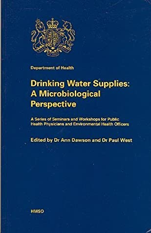 Drinking Water Supplies: A Microbiological Perspective - A Series of Seminars and Workshops for Public Health Physicians and Environmental Health Officers