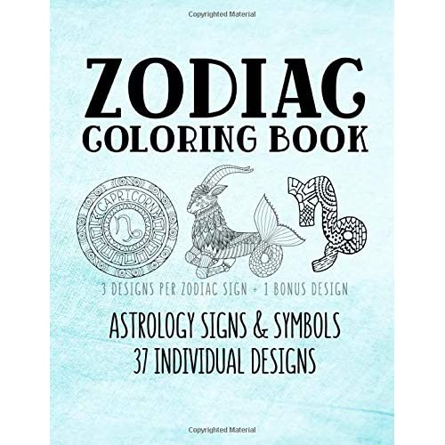Zodiac Coloring Book: Astrology Signs And Symbols 37 Individual Designs 8.5  X 11 Large Coloring Book Anti-Stress Relaxation Art Therapy For Adults And  Older Children By Belle Activity Books