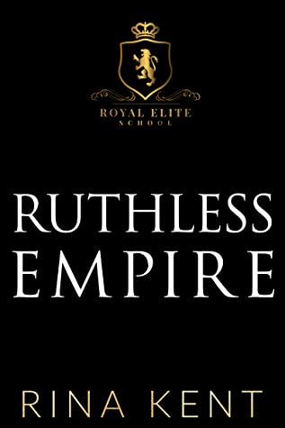 Ruthless Empire (Royal Elite, #6)
