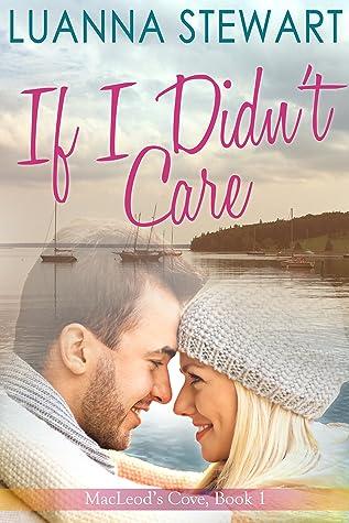 If I Didn't Care (MacLeod's Cove, #1)