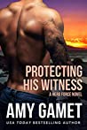 Protecting his Witness (Shattered SEALs, #1)
