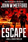 Escape (A Ball & Chain Thriller #7)