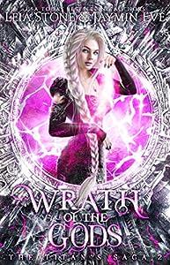 Wrath of The Gods (The Titan's Saga #2)