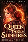 Queen Takes Sunfires (Their Vampire Queen)