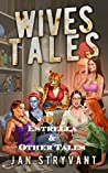 Wives Tales #4: Estrella & Other Tales (Valens Legacy Short Stories)