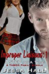 Improper Liaisons: A Step at a Time: A Taboo Family Bundle