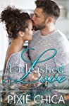 Unleashed Love (Love Unexpected #3)