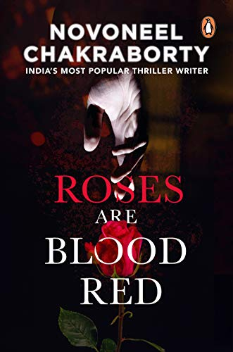 Roses Are Blood Red - Novoneel Chakraborty