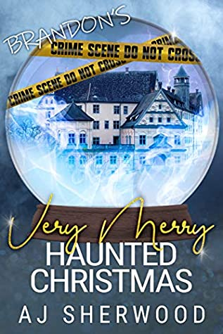 Brandon's Very Merry Haunted Christmas by A.J. Sherwood
