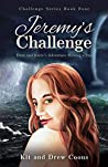 Jeremy's Challenge: Dave and Katie's Adventure Raising a Son (Challenge Series Book 4)