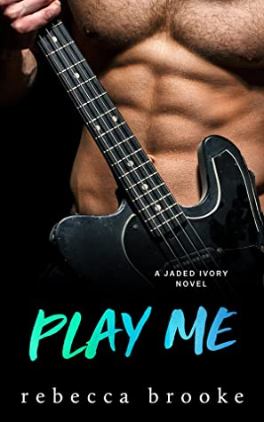 Play Me (Jaded Ivory, #5)