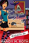 Do You Really Want to Haunt Me (Bewitchingly Ever After #3)