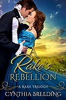 A Rake's Rebellion (Rake Trilogy Book 3)