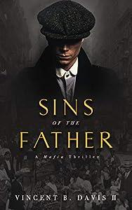 Sins of the Father: A Mafia Thriller (The Consentino Crime Saga Book 1)