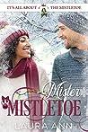 Mister Mistletoe (It's All About the Mistletoe #3)