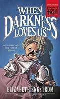 When Darkness Loves Us
