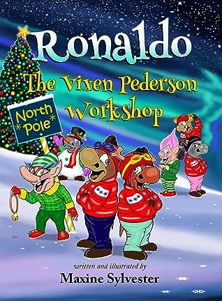 Ronaldo: The Vixen Pederson Workshop (Ronaldo the Flying Reindeer #4)