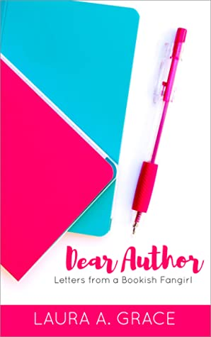 Dear Author: Letters from a Bookish Fangirl