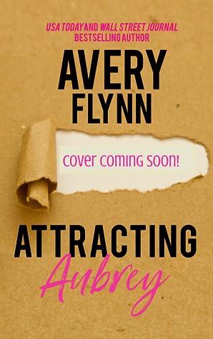 Attracting Aubrey (Gone Wild, #3)