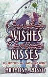 Snowflake Wishes, Christmas Kisses (The Green Earth Christmas Series Book 3)