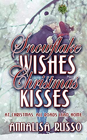 Snowflake Wishes, Christmas Kisses (The Green Earth Christmas Series Book 3)