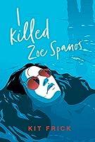 I Killed Zoe Spanos