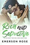 Rich and Seductive - The Fraternity Brothers Series Book Three