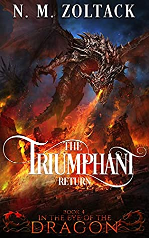 The Triumphant Return (In the Eye of the Dragon Book 4)