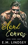 Blank Canvas (Irons and Works, #2)