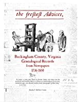the freshest Advices, Buckingham County, Virginia Genealogical Records from Newspapers, 1736-1850