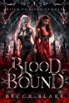 Blood Bound (Reign of Blood Trilogy, #1)