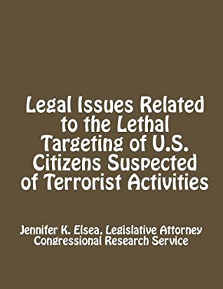 Legal Issues Related to the Lethal Targeting of U.S. Citizens Suspected of Terrorist Activities
