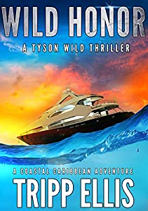 Wild Honor (Tyson Wild Thriller #8)