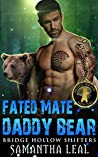 Fated Mate Daddy Bear (Bridge Hollow Shifters Book 4)