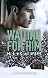 Waiting for Him (Close Quarters #1)