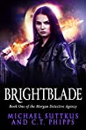 Brightblade (The Morgan Detective Agency #1)