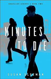 Minutes to Die (Homeland Heroes, #2)
