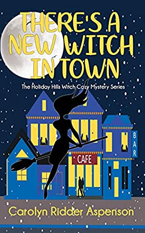There's a New Witch in Town by Carolyn Ridder Aspenson