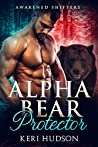 Alpha Bear Protector (Awakened Shifters, #1)