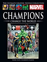 Champions: Change the World (Marvel Ultimate Graphic Novel Collection #143)