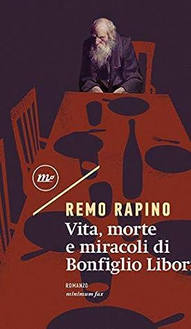 cover art for vita, morte e miracoli di bonfiglio liborio