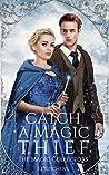 To Catch a Magic Thief (The Magic Collectors, #2)
