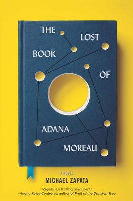 The Lost Book of Adana Moreau by Michael Zapata