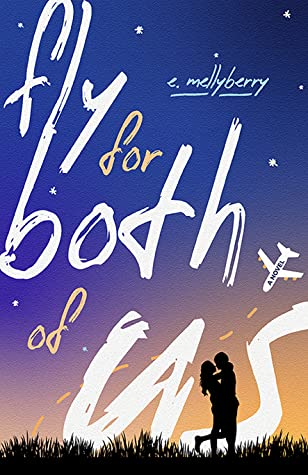 Fly for Both of Us by E. Mellyberry